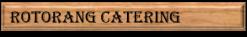 rotorang catering